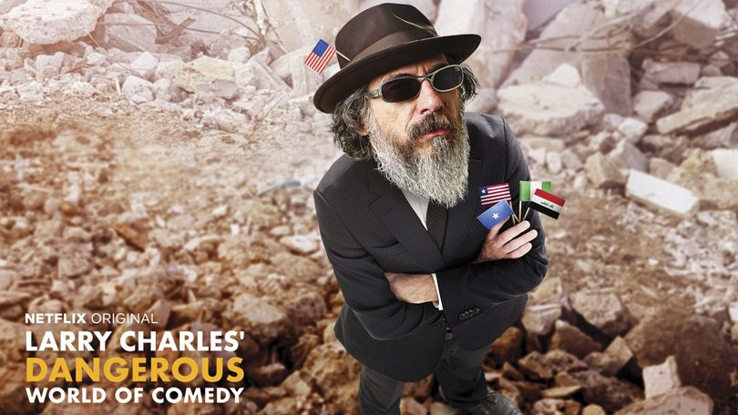 Larry Charles Dangerous World of Comedy Netflix