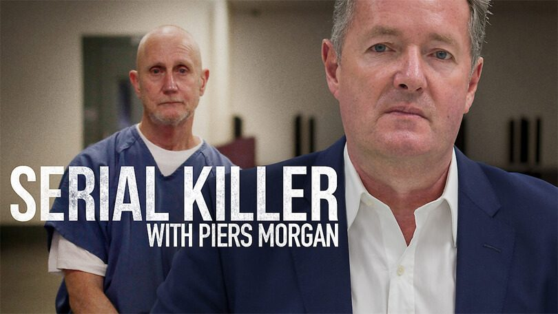 Serial Killer with Piers Morgan Netflix
