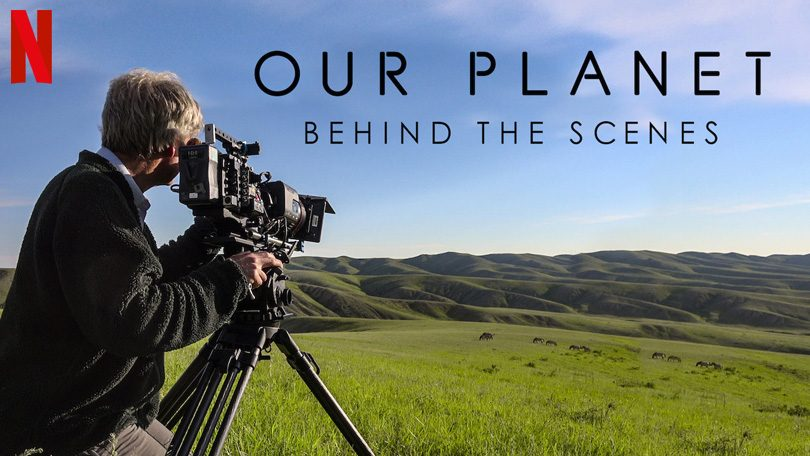 Our Planet Behind the Scenes Netflix
