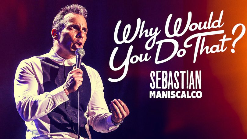 Sebastian Maniscalco Why Would You Do That Netflix
